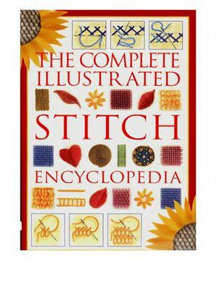 Тhe complete illustrated stitch encyclopedia / Полная иллюстрированная энциклопедия вышивки скачать
