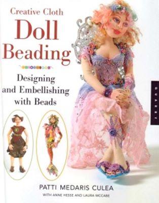 Creative Cloth Doll Beading: Designing and Embellishing with Beads (Вышиваем на тряпичных куклах) скачать