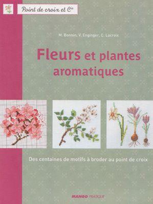 Fleurs et plantes aromatiques: des centaines de motifs a broder au point de croix скачать