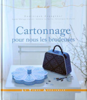 Cartonnage, pour nous les brodeuses (Картонаж. Расшитые шкатулки) скачать