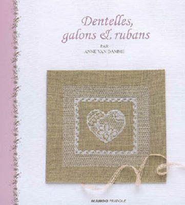 Dentelles, Galons et Rubans (Вышиваем бордюры и кружева) скачать