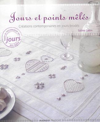 Jours et points meles: сreations contemporaines en jours brodes (Вышивка с мелкими элементами) скачать