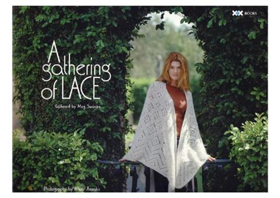 A Gathering of Lace: 30 Lace Knitters Share Their Secrets and Their Favorite Projects скачать