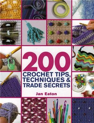 200 crochet tips, techniques&trade secrets (Вязание крючком) скачать