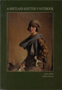 A Shetland Knitter's Notebook скачать